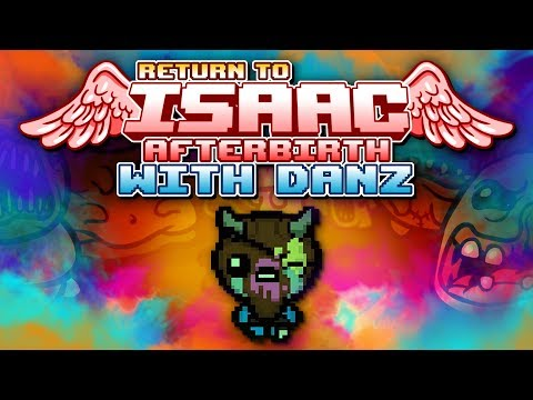 ONE PUNCH DAN Return to Isaac: Afterbirth with Danz | Episode 5