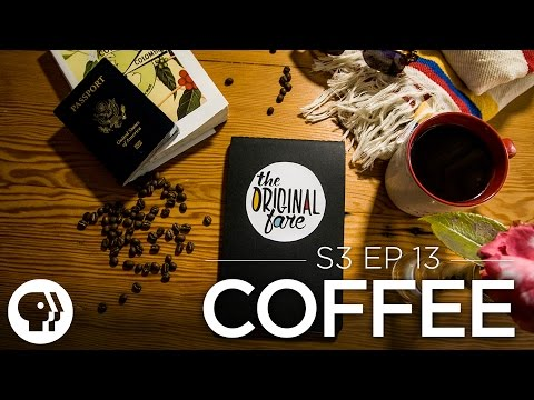 The Story of Coffee - FULL EPISODE   Original Fare   PBS Food