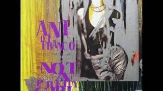 Not a pretty girl  ANI DI FRANCO