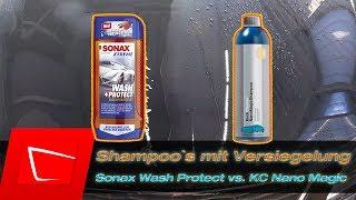 Sonax Wash Protect vs. Koch Chemie Nano Magic Shampoo Vergleich - Shampoos mit Versiegelung