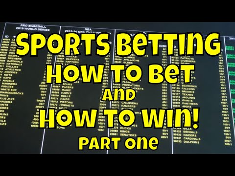 Sports Betting: How to Bet and How to Win! - Part One