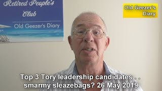 Are top 3 Tory leadership candidates smarmy sleazebags? 26 May 2019