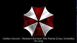 Marilyn Manson - Resident Evil Main Title Theme (Corp. Umbrella) (SX Long)