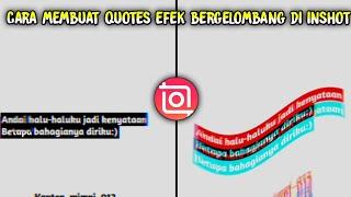 Cara membuat quotes efek bergelombang di inshot 😍
