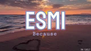 Because   Esmi (Lyrics)