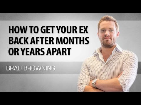 How To Get Your Ex Back After Months or Years Apart