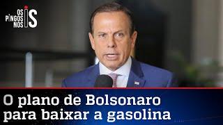 Doria quer barrar plano de Bolsonaro de baratear combustíveis