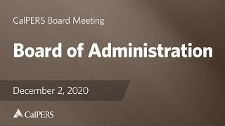 Board of Administration - CIO Interview Subcommittees | December 2, 2020