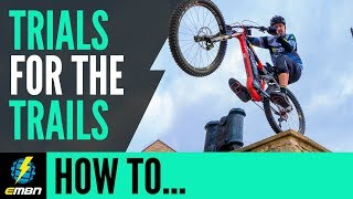 Trials To Trails | Trials Skills To Improve Your Trail Riding
