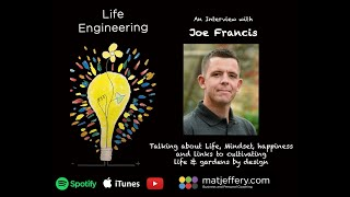 #002 – Joe Francis – Life, Mindset, happiness and links to Cultivating a life & garden by design.
