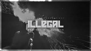 Hanybal   ILLEGAL Mit Olexesh & Soliana (prod. Von Gee Futuristic) [Official Audio]