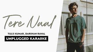 Tere Naal | Free Unplugged Karaoke Lyrics | Tulsi   - YouTube