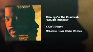 "Raining On The Rosebush, ""Double Rainbow"""