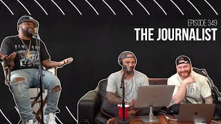The Joe Budden Podcast Episode 349 | The Journalist