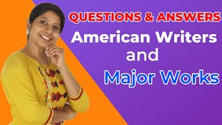 AMERICAN LITERATURE/ MAJOR WRITERS AND NOTABLE WORKS/QUESTIONS &  ANSWERS