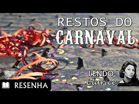 Resenha | Restos do Carnaval, de Clarice Lispector  - Projeto Lendo Clarice