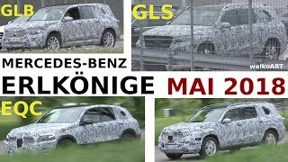 Mercedes Erlkönig - Prototypes Mai May 2018 - GLB - EQC - GLS 2019 4K SPY VIDEO