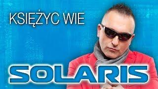 Solaris   Księżyc Wie (Oficjalny Teledysk)
