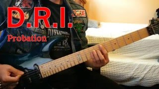 D.R.I. - Probation Guitar cover (SOLOS INCLUDED)