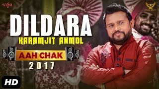 Karamjit Anmol : Dildara (Full Video) Aah Chak 2017 | New Punjabi Songs 2017 | Saga Music