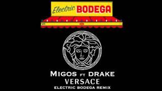 Migos - Versace ft. Drake  (Electric Bodega Remix)