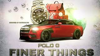 """Polo G """"Finer Things""""(Official Audio) .Prod By DjAyo"""
