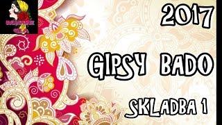 GIPSY BADO 2017 SKLADBA 1