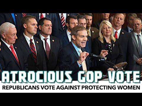 Republicans Vote Against Protecting Women