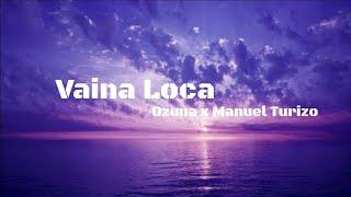 Vaina Loca - Ozuna X Manuel Turizo       2018