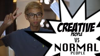 CREATIVE PEOPLE VS NORMAL PEOPLE
