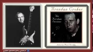 BRENDAN CROKER feat MARK KNOPFLER  -Please Baby  -The Kershaw Sessions
