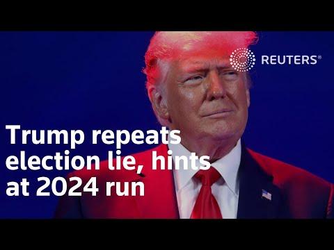 Trump repeats election lie, hints at 2024 run