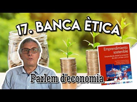 17 - Banca ética y ética bancaria[;;;][;;;]