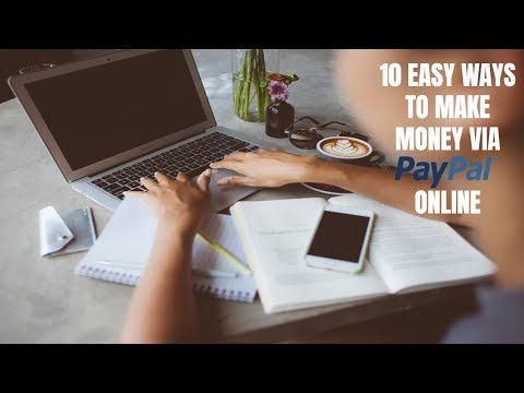 10 Easy Ways to Make Money via PayPal Online