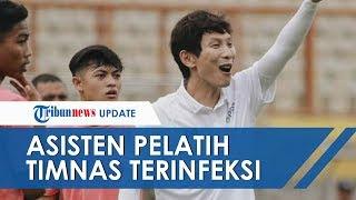 Pelatih Timnas U-19 Indonesia Positif Covid-19, Tak Alami Gejala Apapun