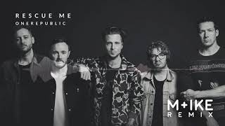 OneRepublic   Rescue Me (M+ike Remix)