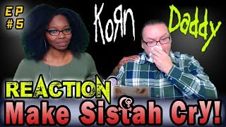 "Korn   Daddy (REACTION) ""Make Sistah Cry"""