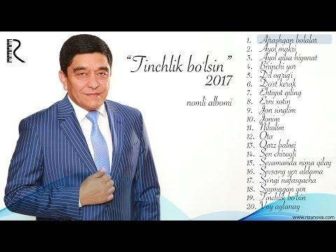 Xurshid Rasulov - Tinchlik bo'lsin nomli albomi 2017