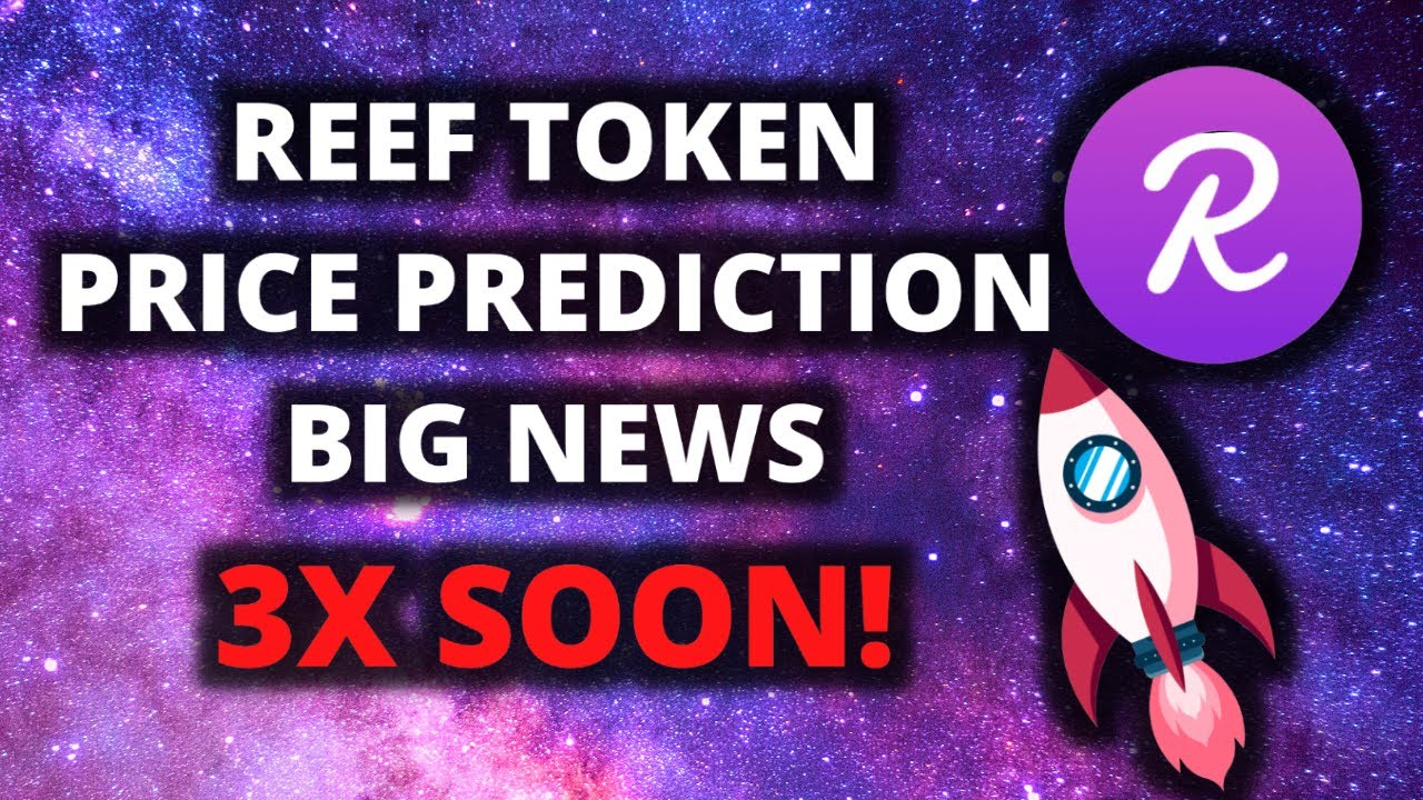 REEF TOKEN IS GOING TO 3X! REEF FINANCE PRICE PREDICTION! REEF NEWS thumbnail