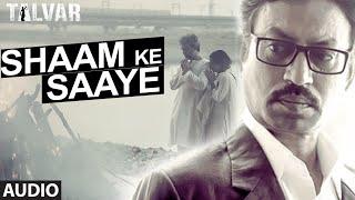 Shaam Ke Saaye Full AUDIO Song - Arijit Singh   Talvar   T