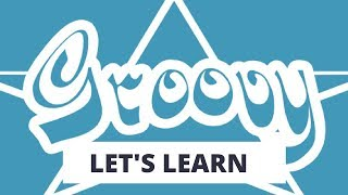 Let's Learn Groovy   List, Map, Operator Overloading   Groovy for Beginners   Tech Primers