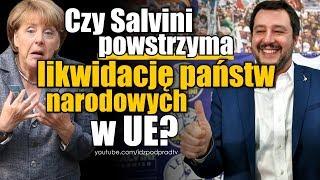 Czy Salvini powstrzyma likwidację państw narodowych w UE? IDŹ POD PRĄD NA ŻYWO 2019.05.23