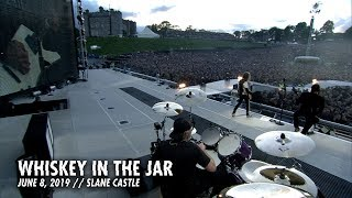 Metallica: Whiskey in the Jar (Slane Castle - Meath, Ireland - June 8, 2019)