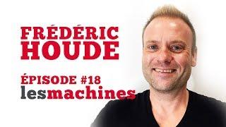 Épisode 18 - Frédéric Houde