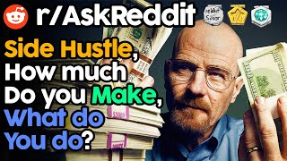 good side hustles that make money r/ Ask Reddit