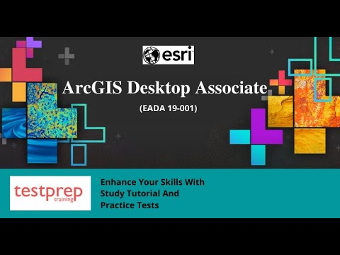 How to prepare for ArcGIS Desktop Associate (EADA 19-001 ...