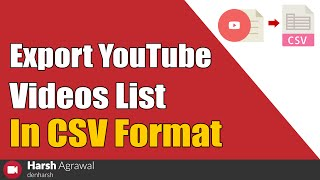 How To Export YouTube Videos List In CSV Format - Download this Video in MP3, M4A, WEBM, MP4, 3GP