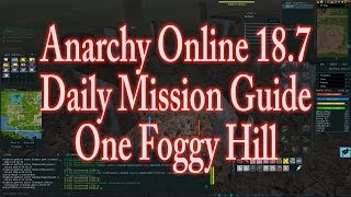 ANARCHY ONLINE 187 DAILY MISSION ONE FOGGY HILL1080p60 Gameplay / Walkthrough