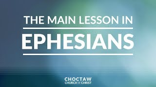The Main Lesson in Ephesians