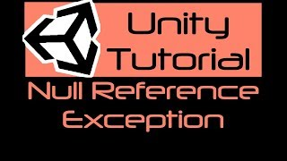 [UNITY/C# TUTORIAL] Null Reference Exception: The Basics Of This Super Frustrating Error!
